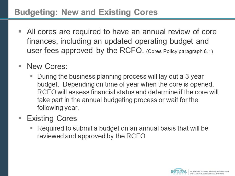 Budgeting: New and Existing Cores