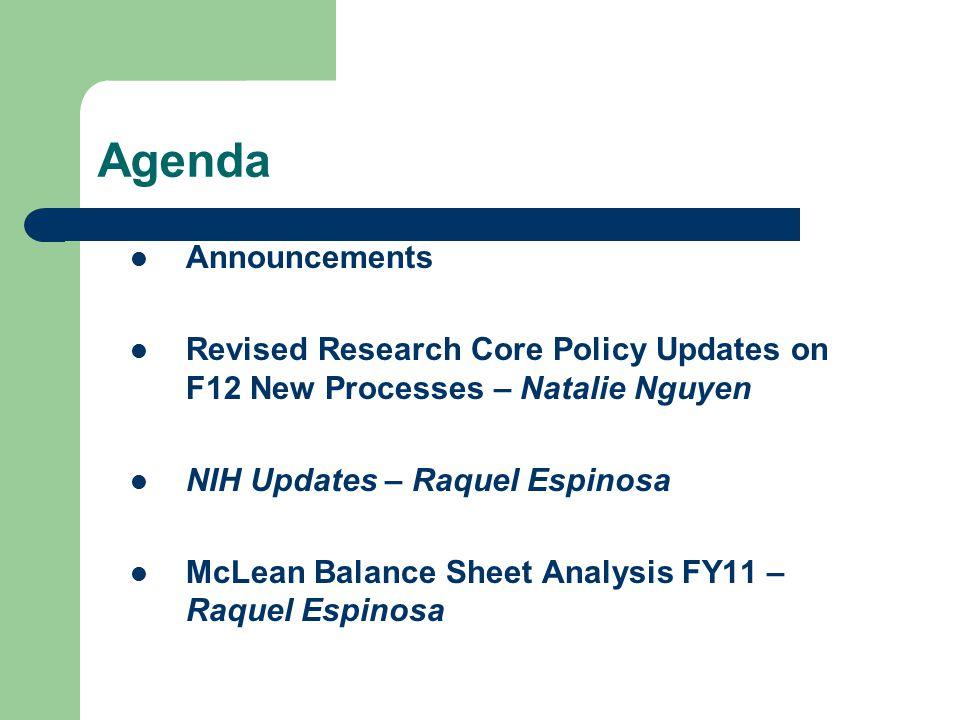 Agenda Announcements. Revised Research Core Policy Updates on F12 New Processes – Natalie Nguyen. NIH Updates – Raquel Espinosa.