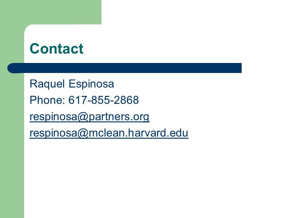 Contact Raquel Espinosa Phone: 617-855-2868 respinosa@partners.org