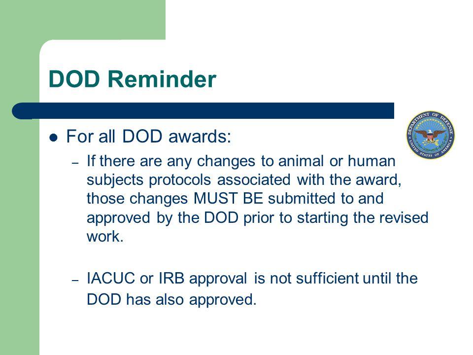 DOD Reminder For all DOD awards: