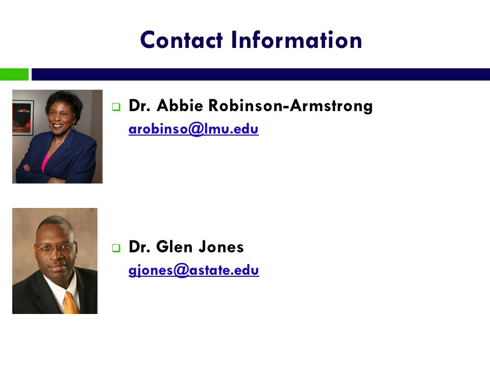 Contact Information Dr. Abbie Robinson-Armstrong arobinso@lmu.edu.