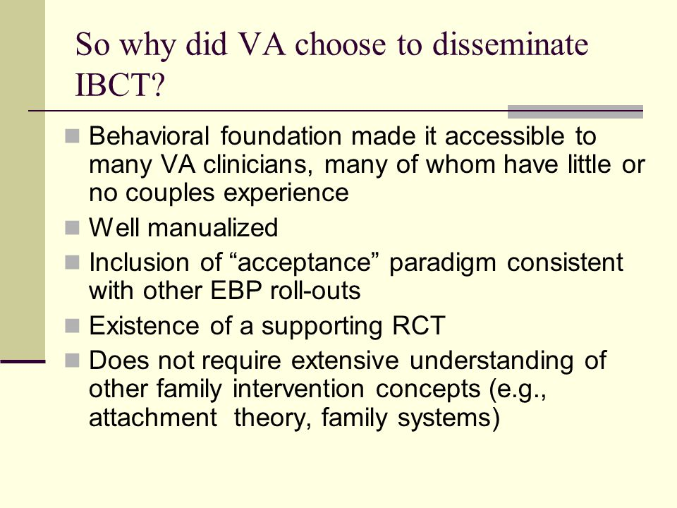 So why did VA choose to disseminate IBCT