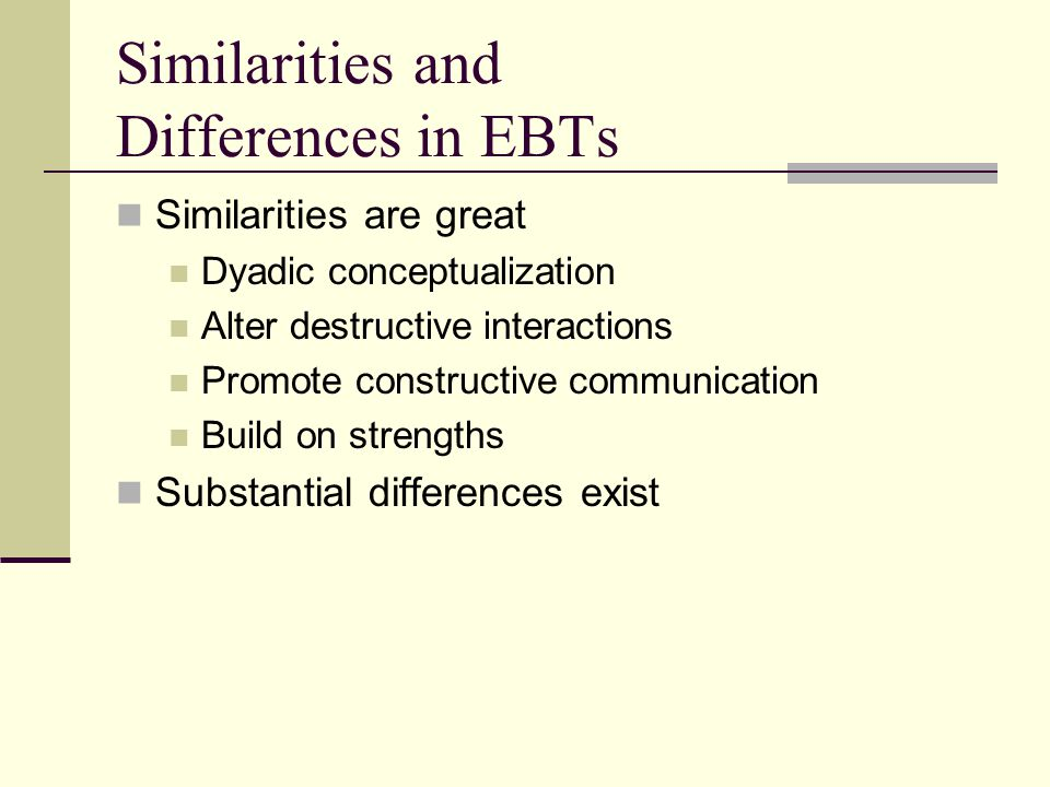 Similarities and Differences in EBTs