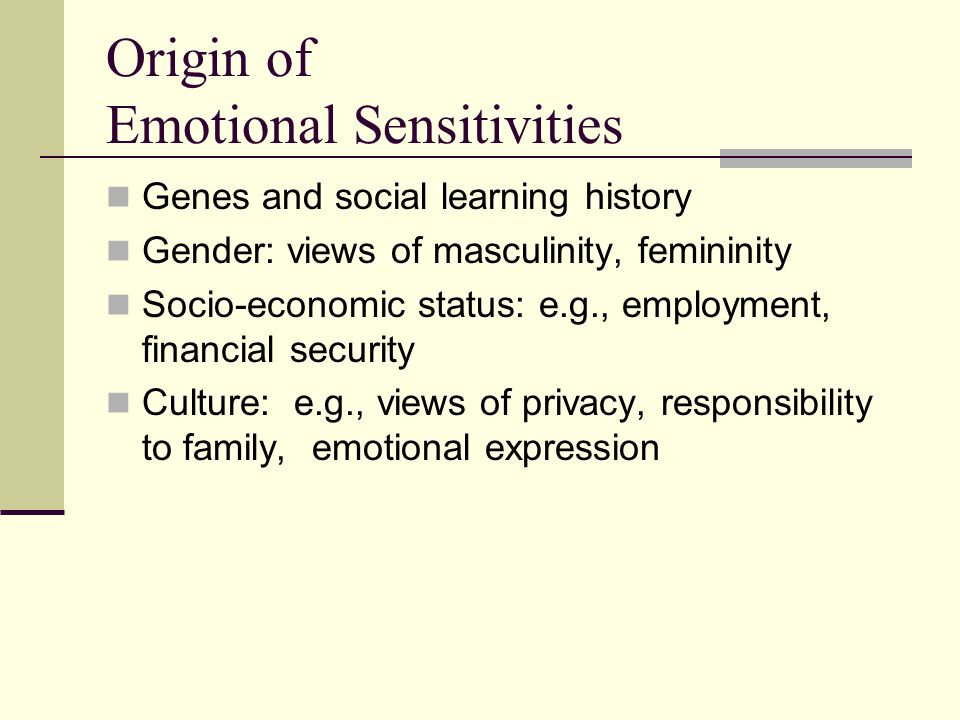 Origin of Emotional Sensitivities