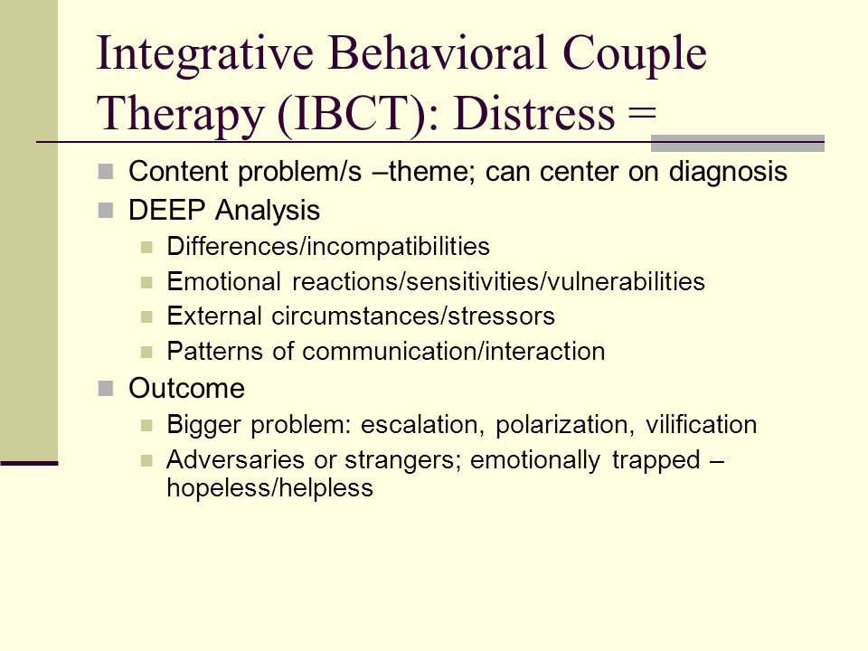 Integrative Behavioral Couple Therapy (IBCT): Distress =