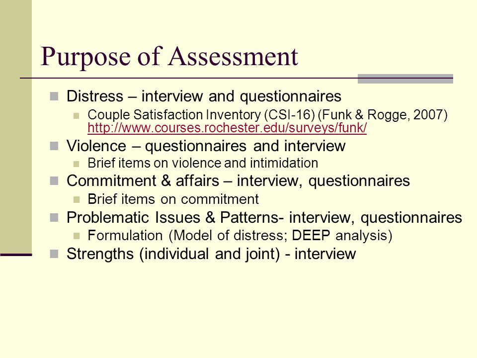 Purpose of Assessment Distress – interview and questionnaires
