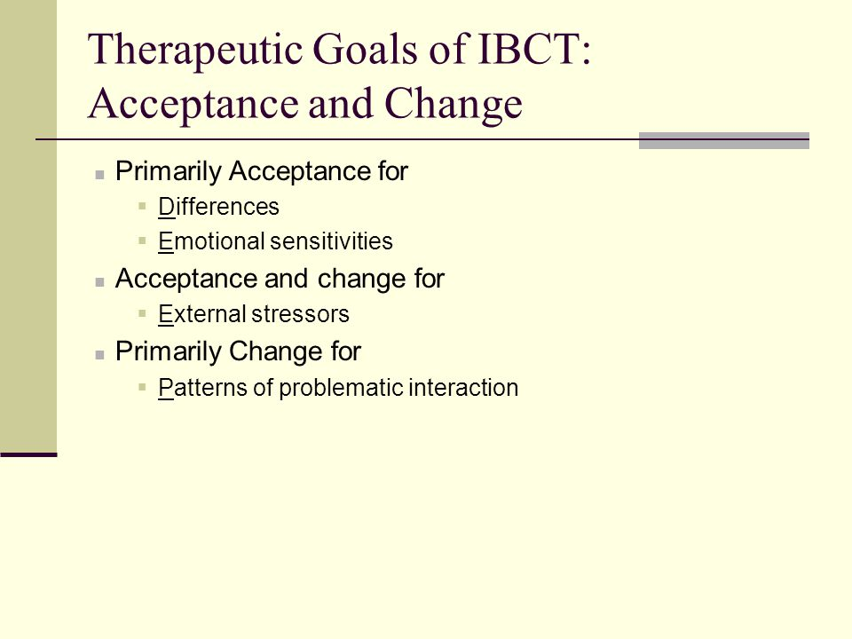 Therapeutic Goals of IBCT: Acceptance and Change