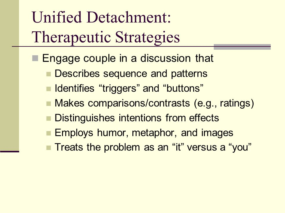 Unified Detachment: Therapeutic Strategies