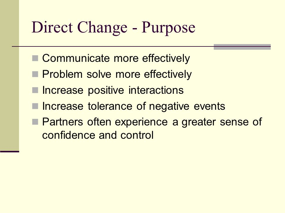 Direct Change - Purpose