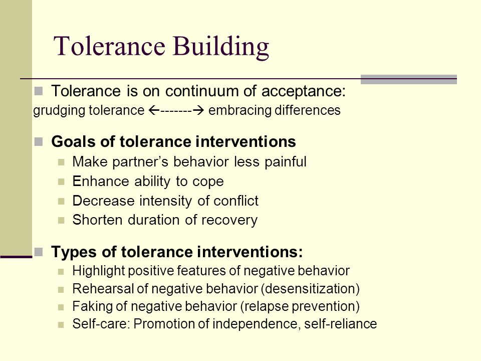 Tolerance Building Tolerance is on continuum of acceptance:
