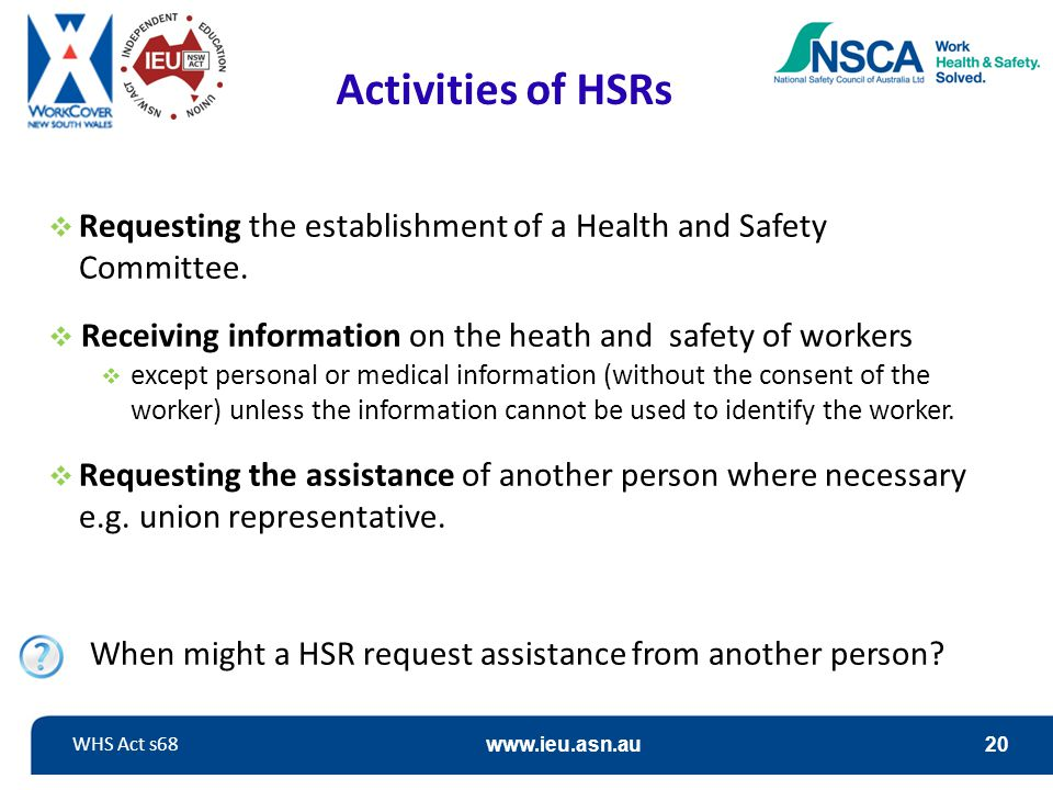 Activities of HSRs Requesting the establishment of a Health and Safety Committee. Receiving information on the heath and safety of workers.