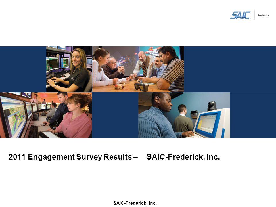 2011 Engagement Survey Results – SAIC-Frederick, Inc.