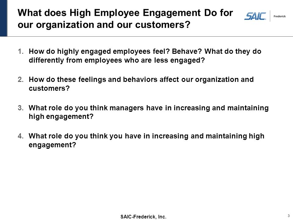 What does High Employee Engagement Do for our organization and our customers