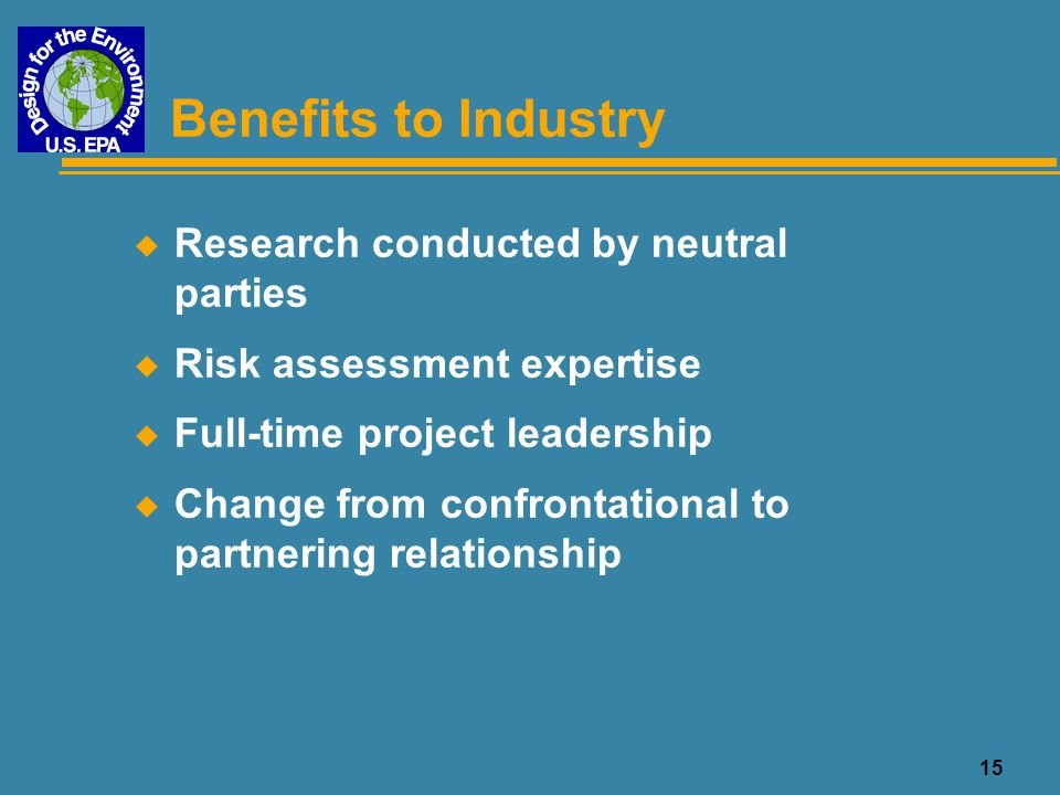 Benefits to Industry Research conducted by neutral parties