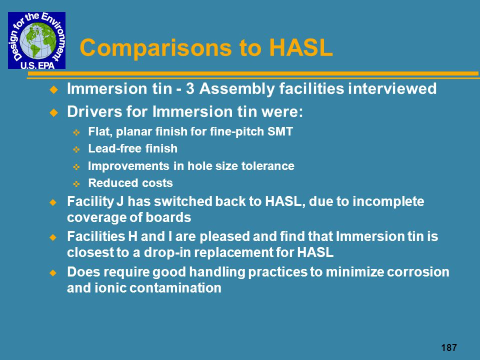 Comparisons to HASL Immersion tin - 3 Assembly facilities interviewed