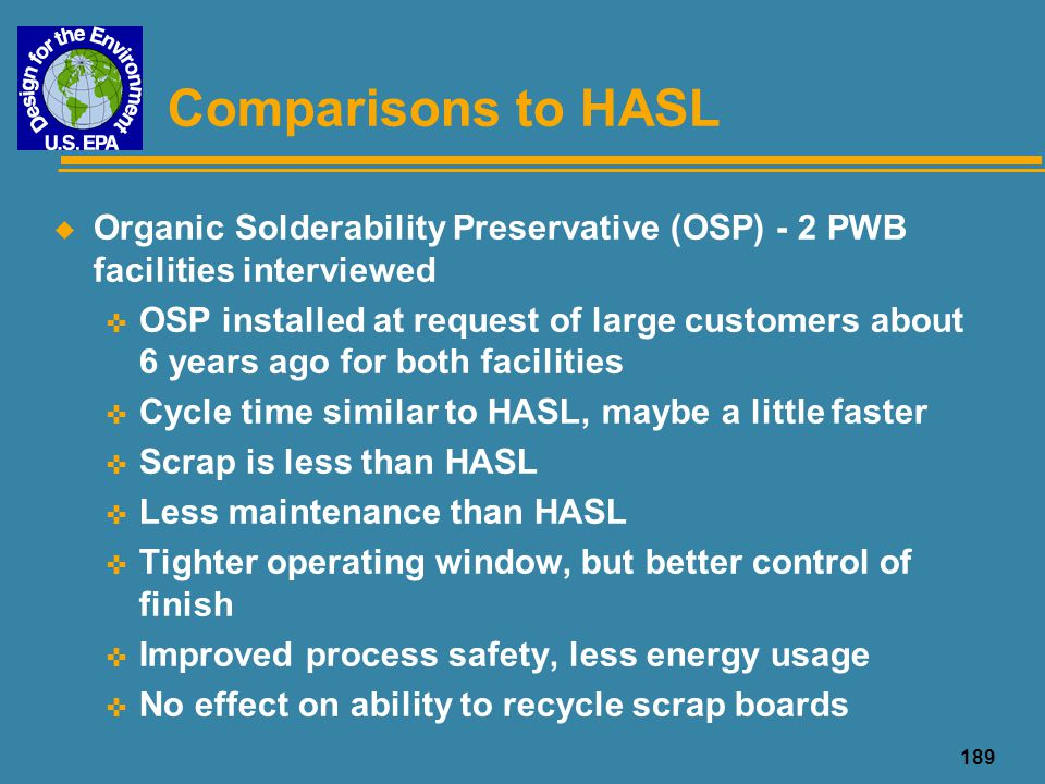 Comparisons to HASL Organic Solderability Preservative (OSP) - 2 PWB facilities interviewed.