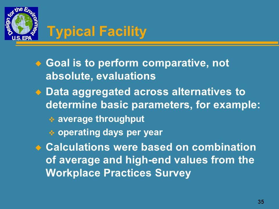 Typical Facility Goal is to perform comparative, not absolute, evaluations.