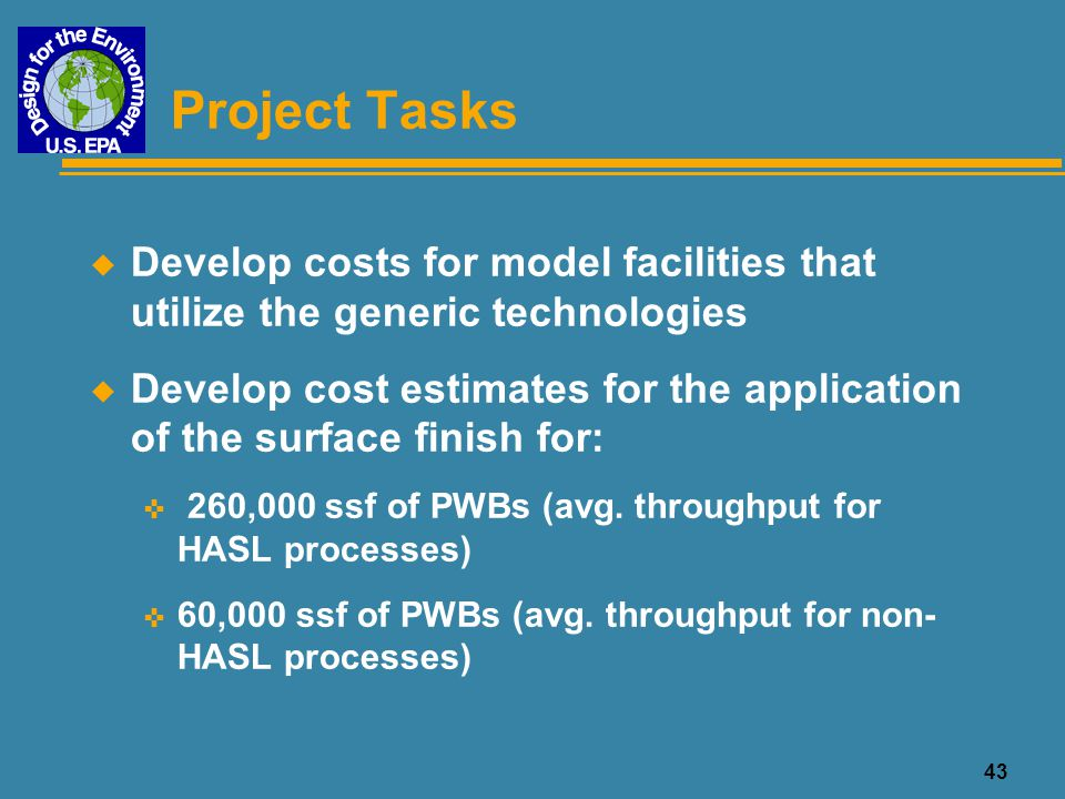 Project Tasks Develop costs for model facilities that utilize the generic technologies.