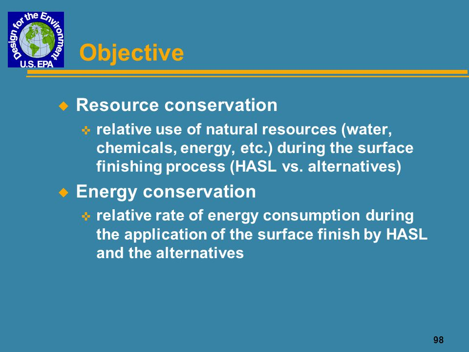 Objective Resource conservation Energy conservation