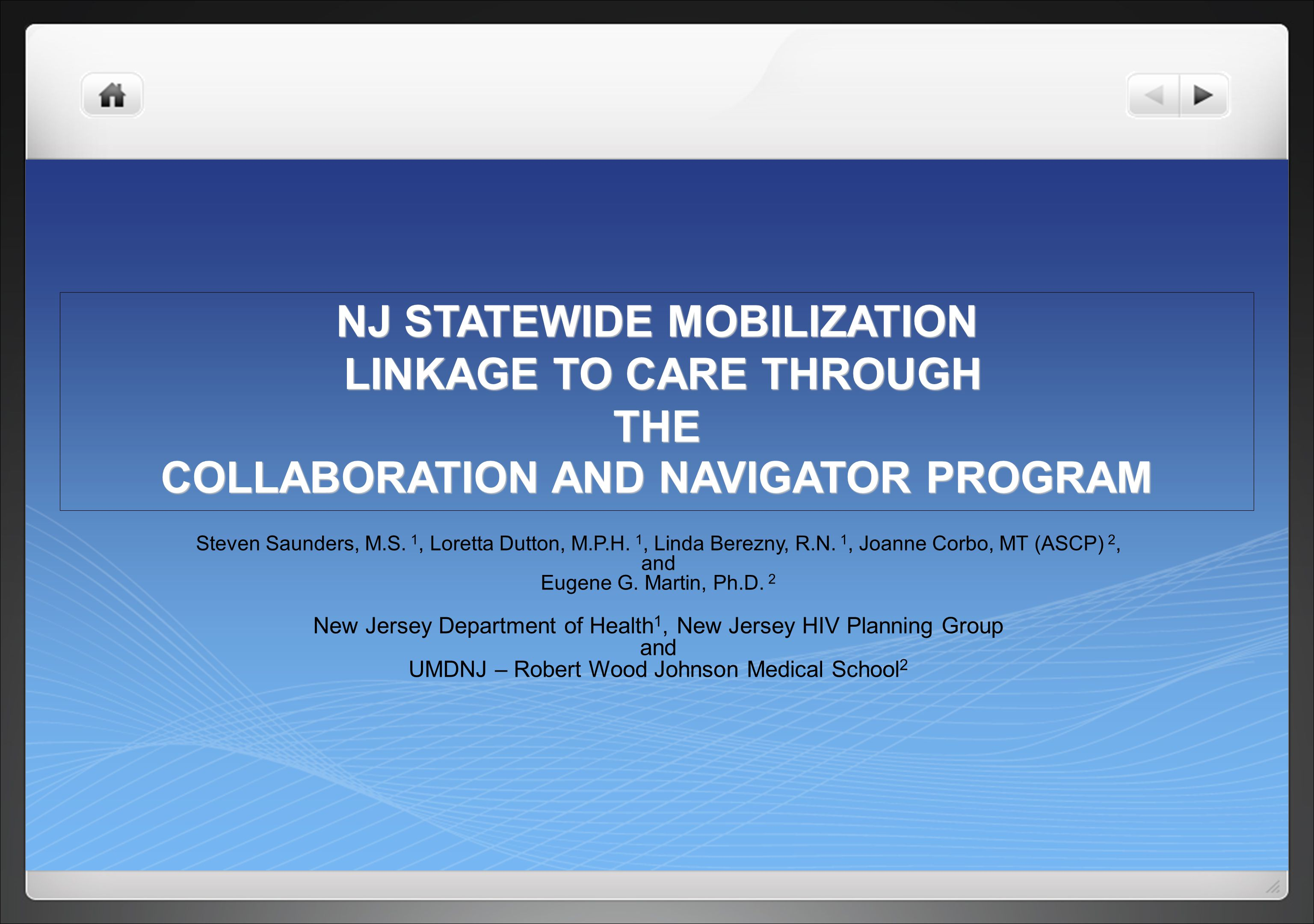NJ STATEWIDE MOBILIZATION LINKAGE TO CARE THROUGH THE COLLABORATION AND NAVIGATOR PROGRAM