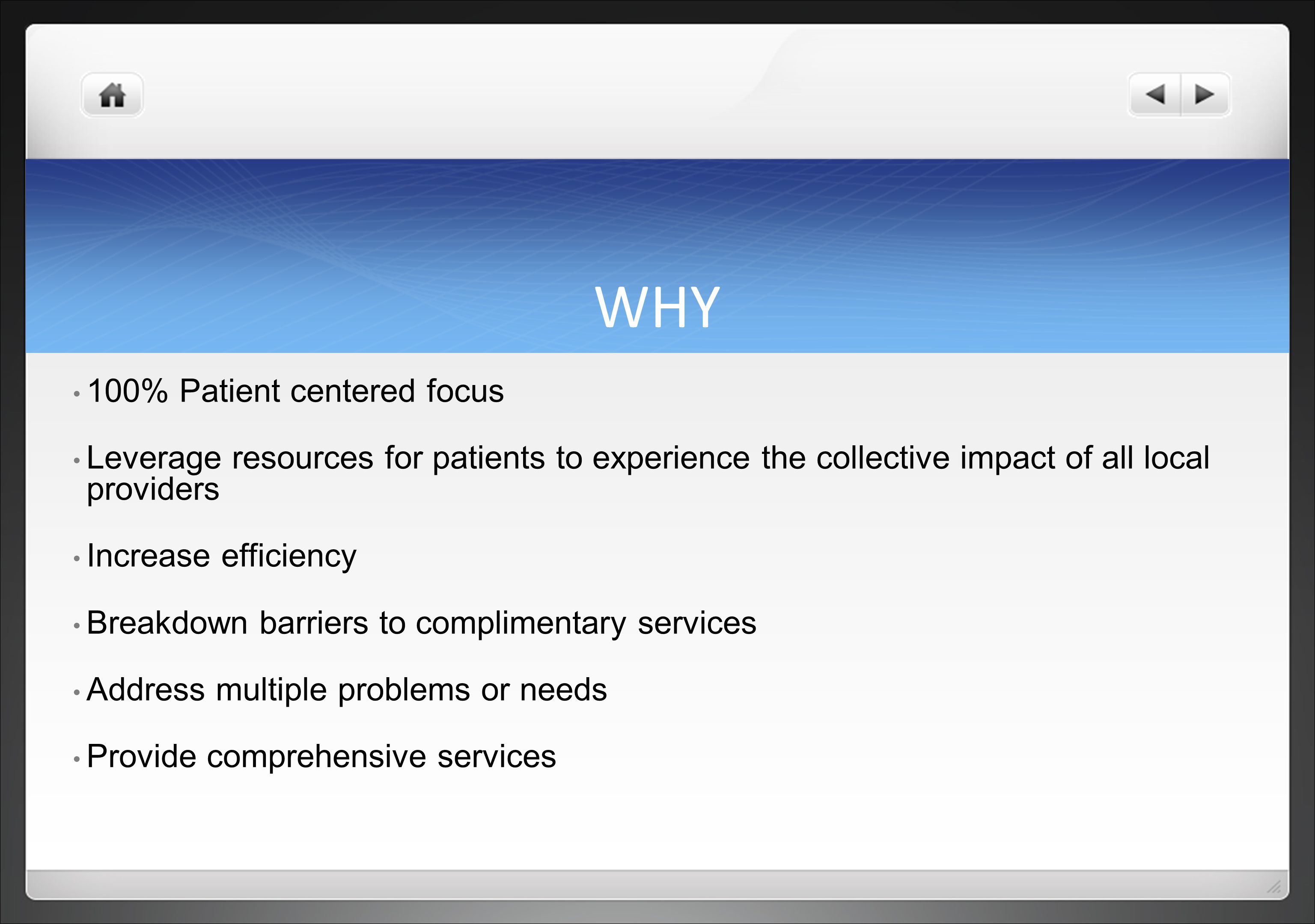 WHY 100% Patient centered focus