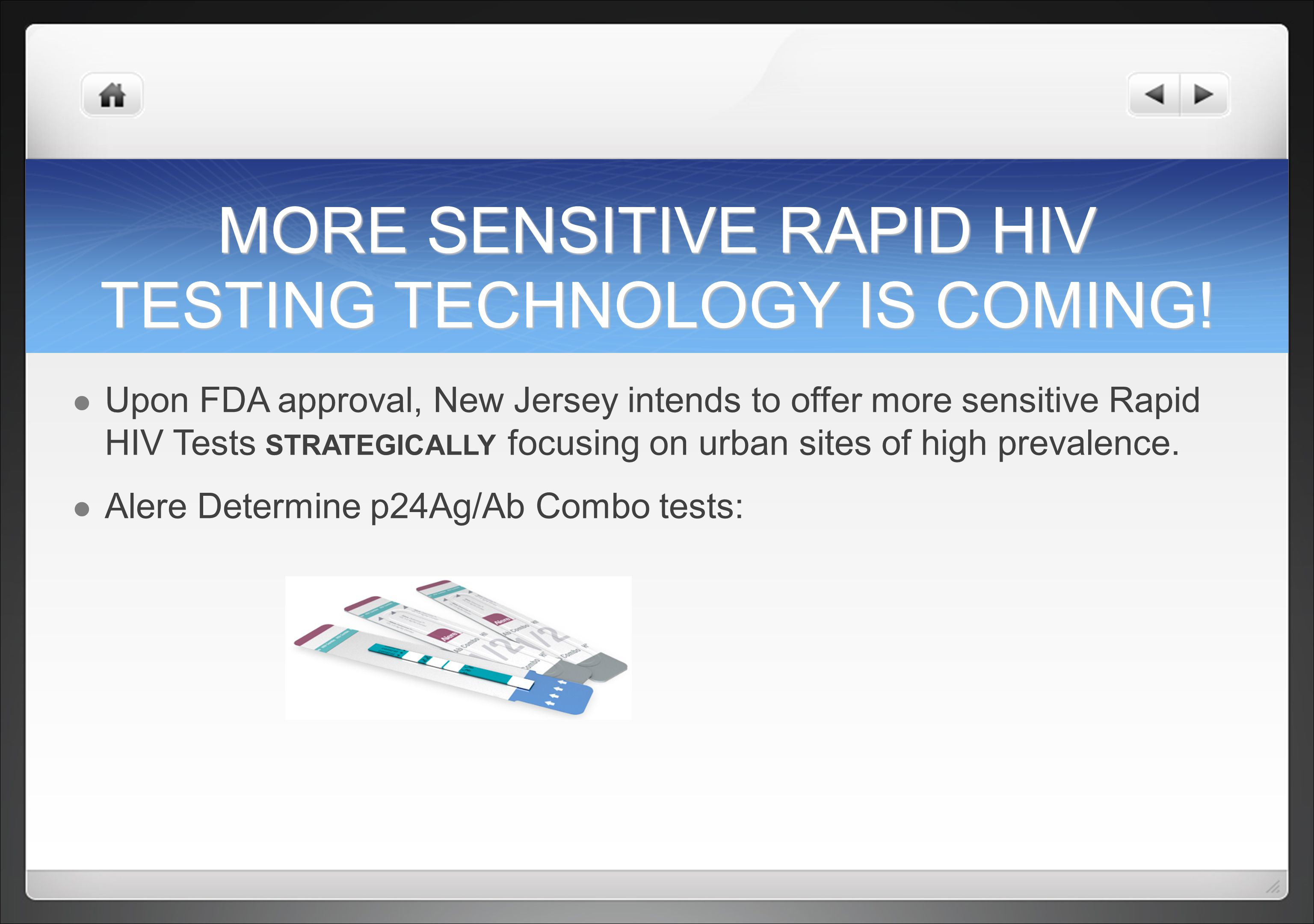 MORE SENSITIVE RAPID HIV TESTING TECHNOLOGY IS COMING!