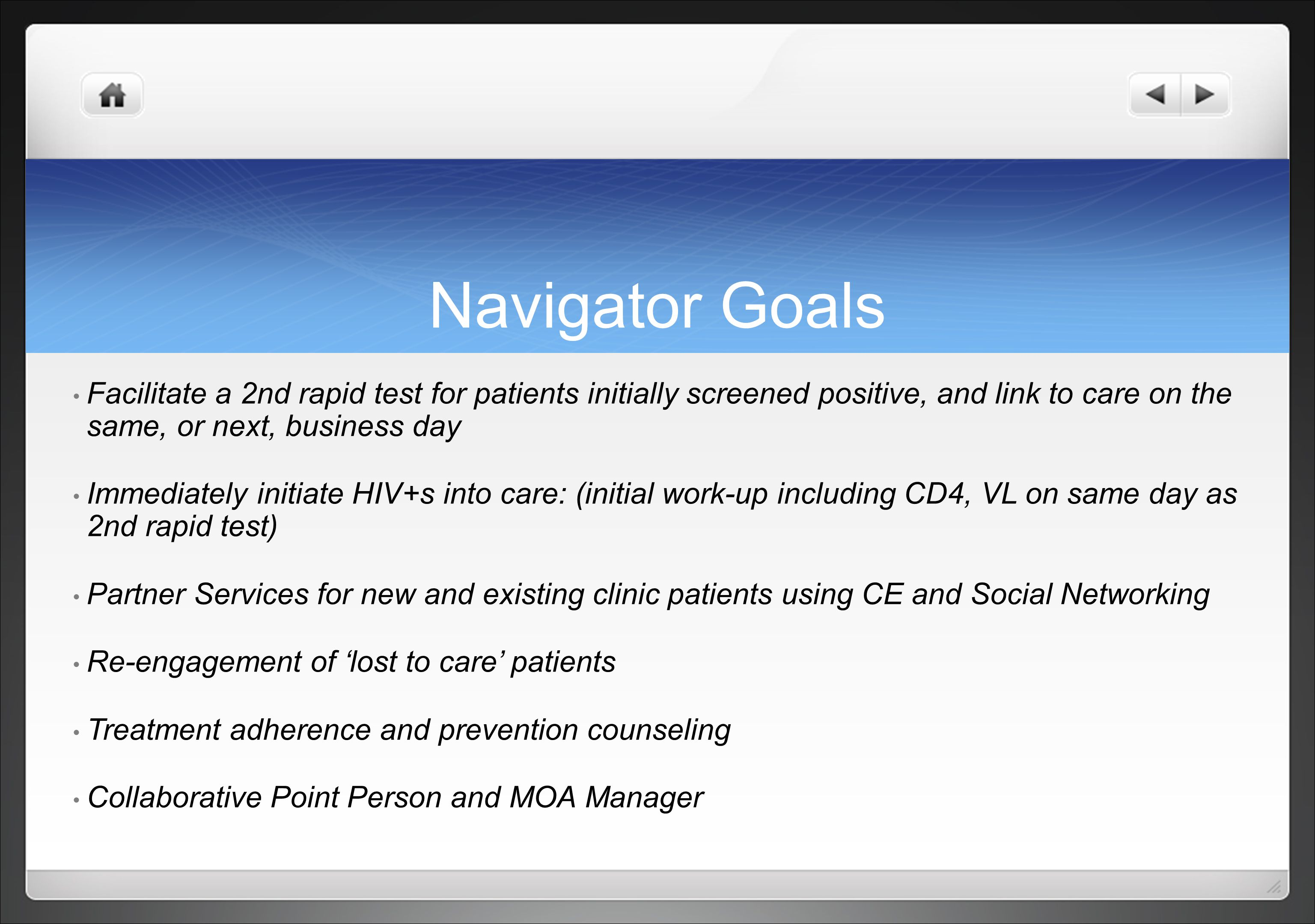Navigator Goals Facilitate a 2nd rapid test for patients initially screened positive, and link to care on the same, or next, business day.