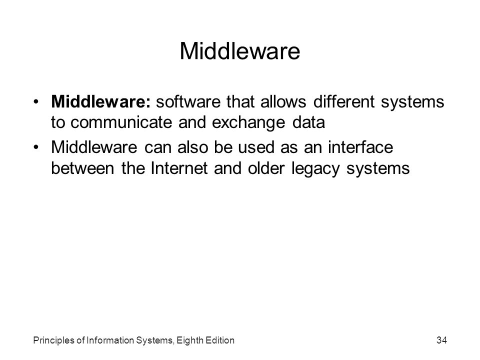 Middleware Middleware: software that allows different systems to communicate and exchange data.
