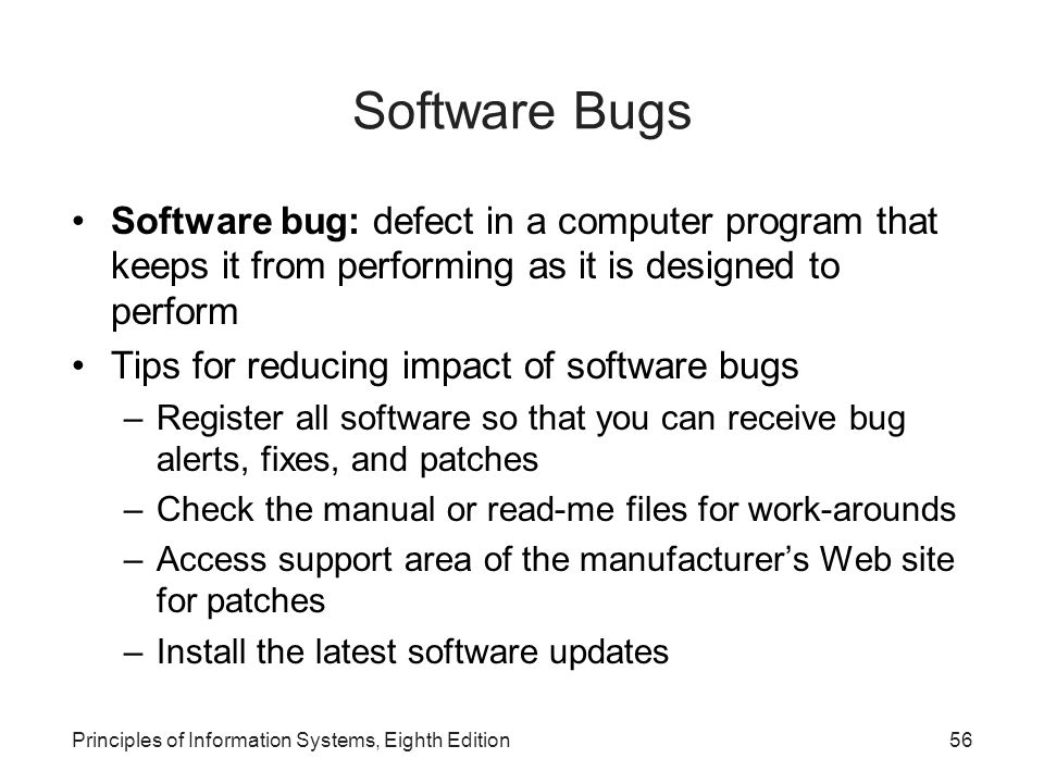 Software Bugs Software bug: defect in a computer program that keeps it from performing as it is designed to perform.