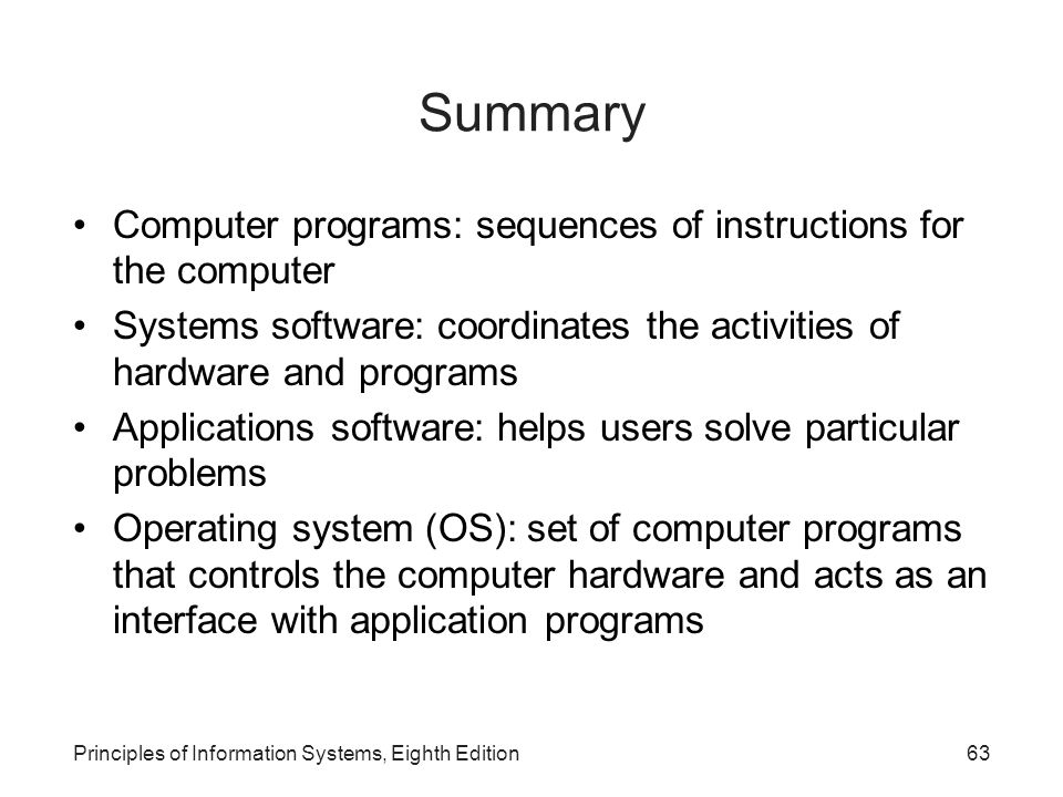 Summary Computer programs: sequences of instructions for the computer
