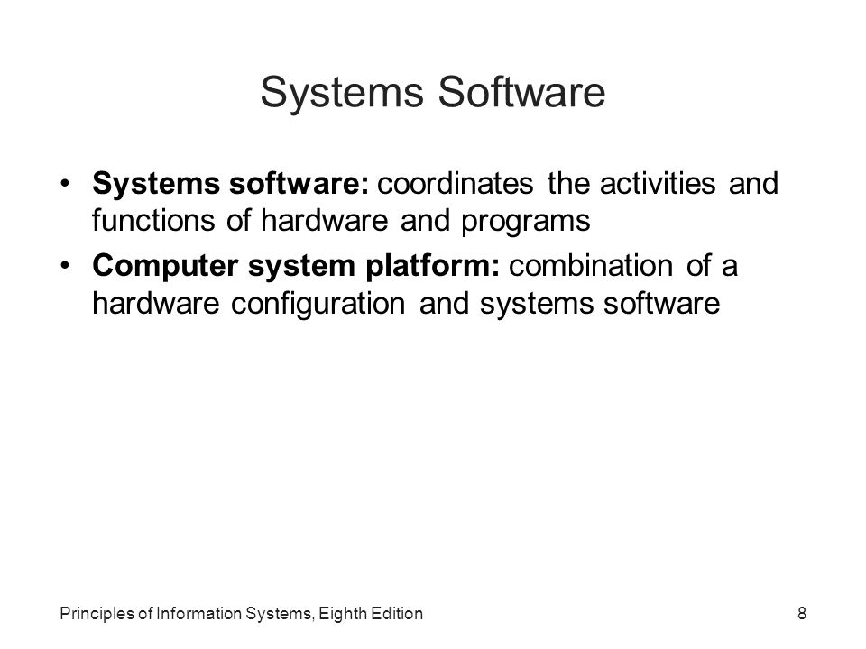 Systems Software Systems software: coordinates the activities and functions of hardware and programs.