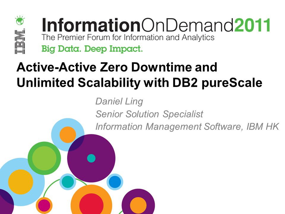 Active-Active Zero Downtime and Unlimited Scalability with DB2 pureScale