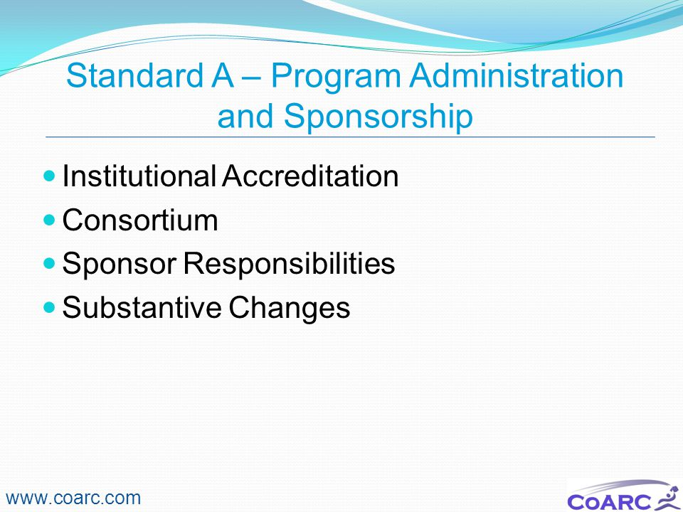 Standard A – Program Administration and Sponsorship