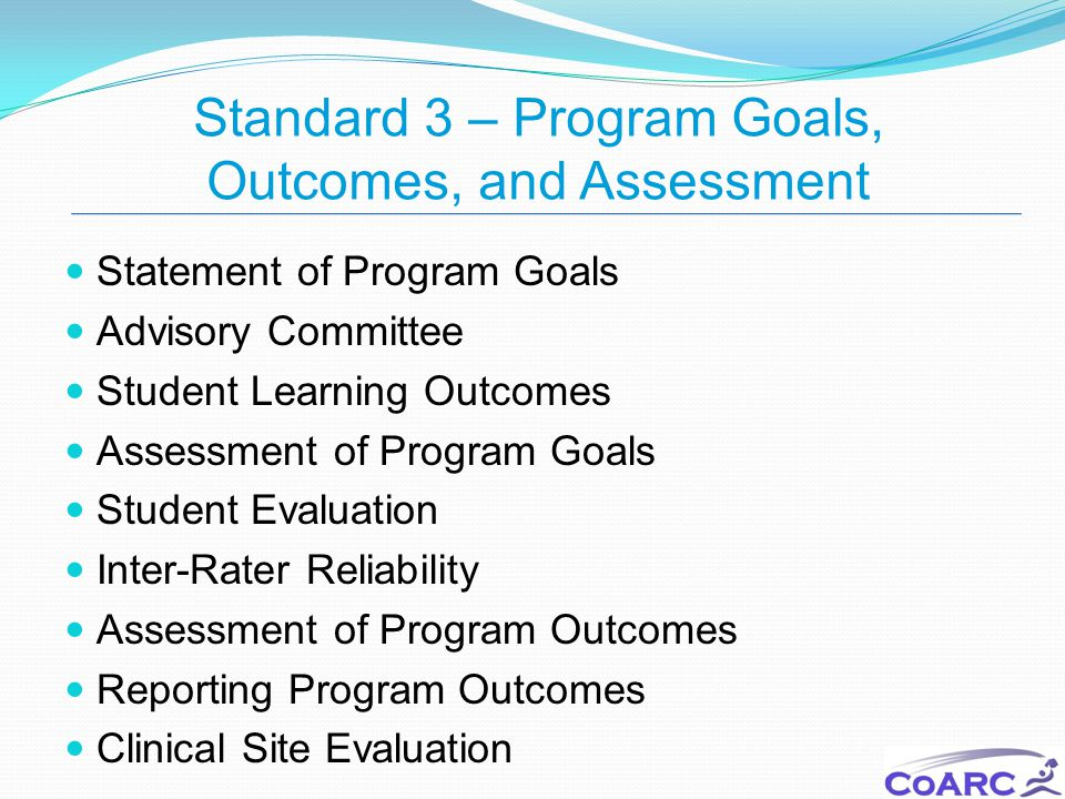 Standard 3 – Program Goals, Outcomes, and Assessment