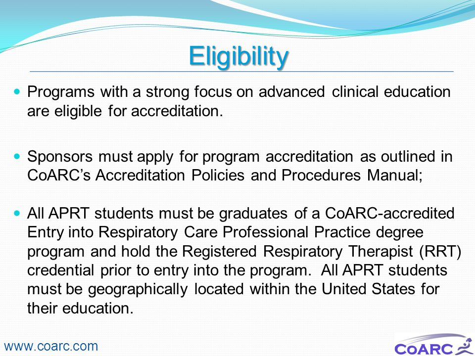 CoARC Update 11/16/2009. Eligibility. Programs with a strong focus on advanced clinical education are eligible for accreditation.