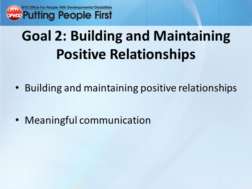 Goal 2: Building and Maintaining Positive Relationships