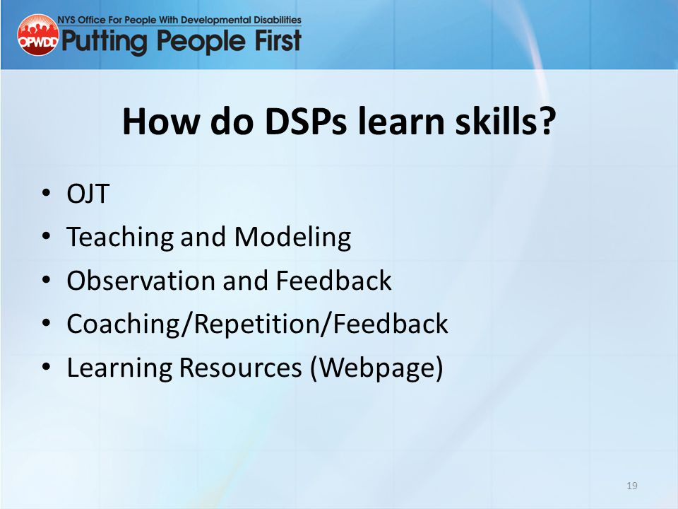How do DSPs learn skills