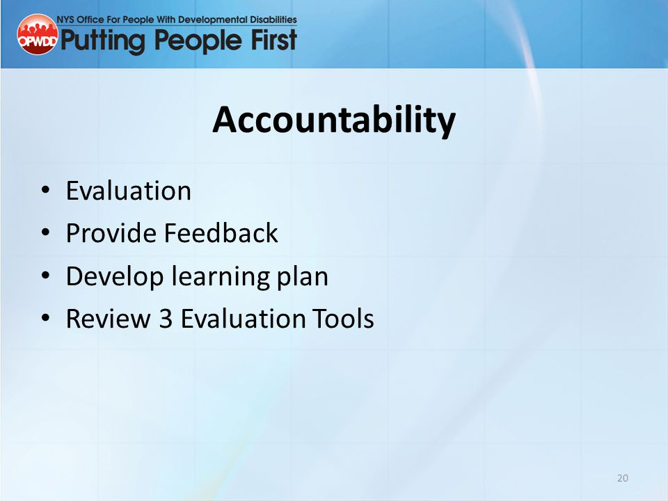Accountability Evaluation Provide Feedback Develop learning plan
