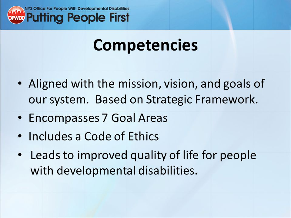 Competencies Aligned with the mission, vision, and goals of our system. Based on Strategic Framework.