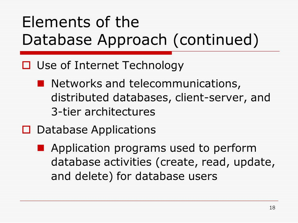 Elements of the Database Approach (continued)