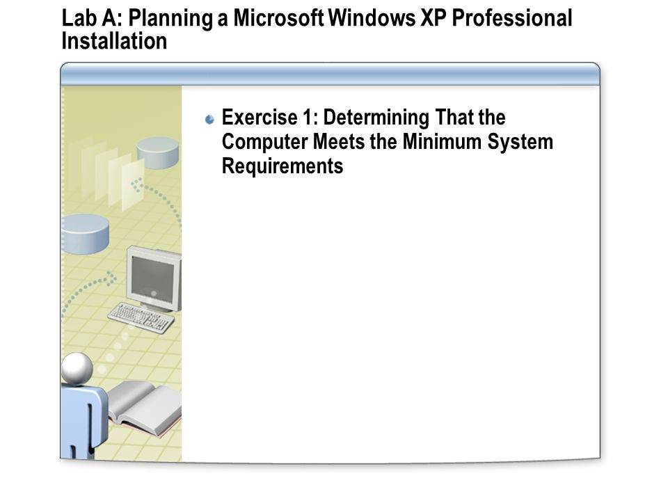 Lab A: Planning a Microsoft Windows XP Professional Installation