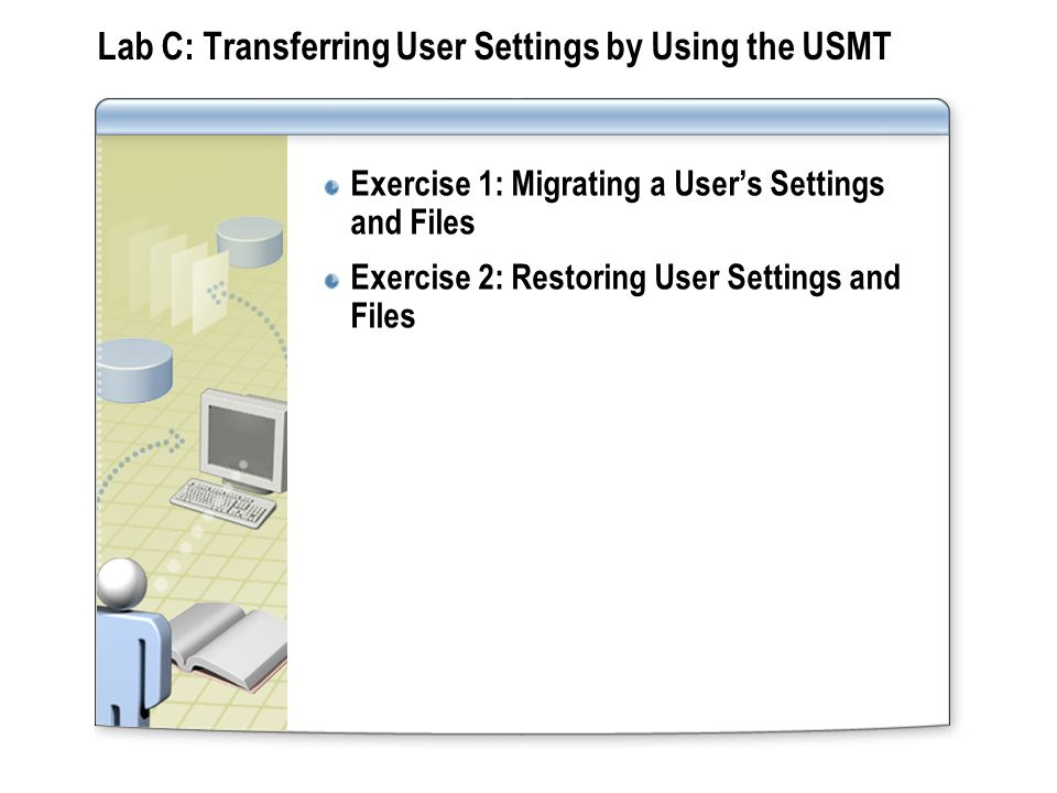 Lab C: Transferring User Settings by Using the USMT