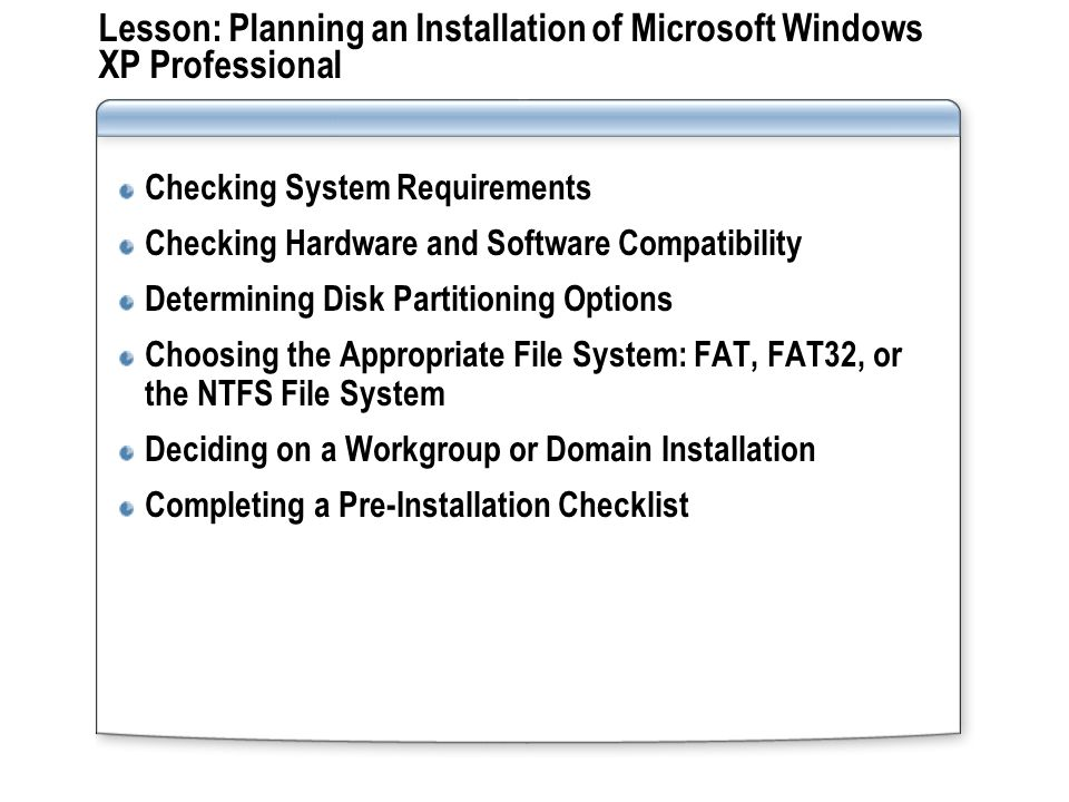 Lesson: Planning an Installation of Microsoft Windows XP Professional