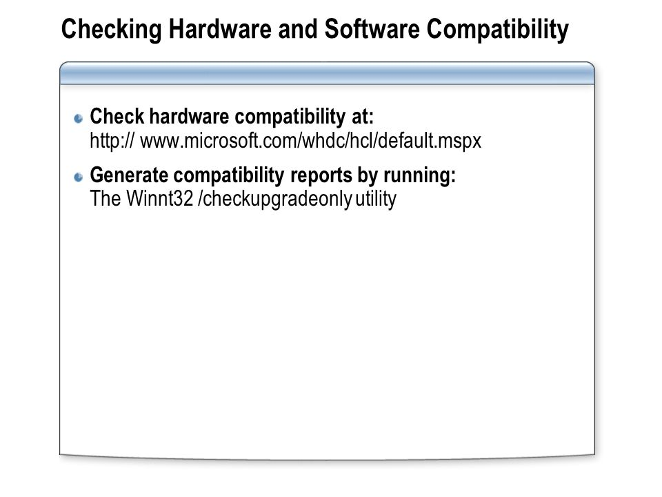 Checking Hardware and Software Compatibility