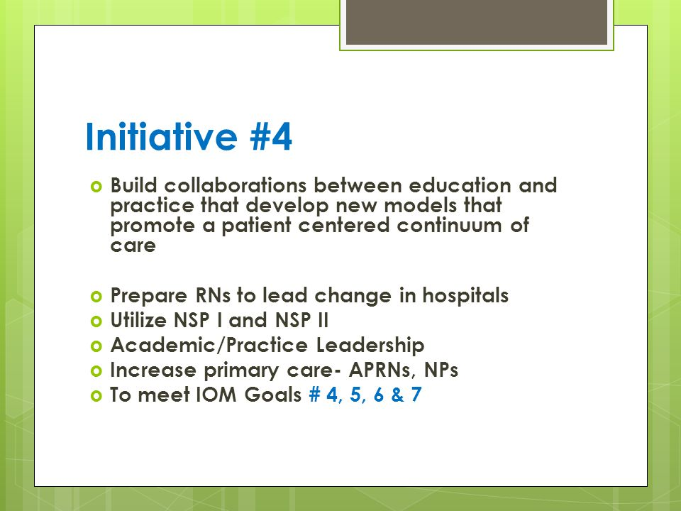 Initiative #4 Build collaborations between education and practice that develop new models that promote a patient centered continuum of care.