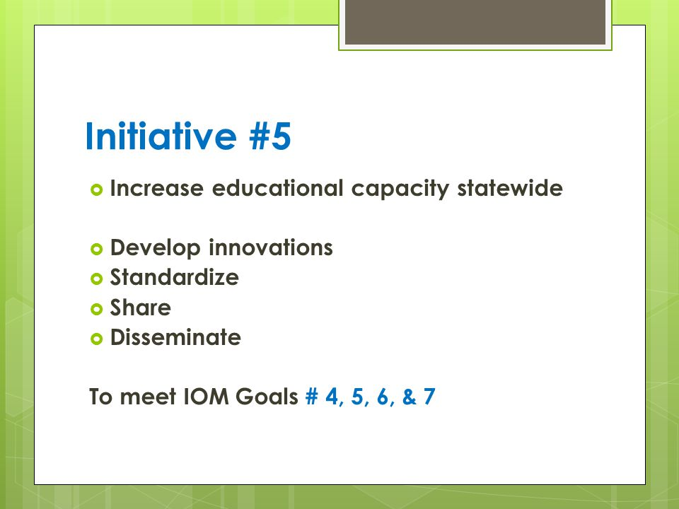 Initiative #5 Increase educational capacity statewide
