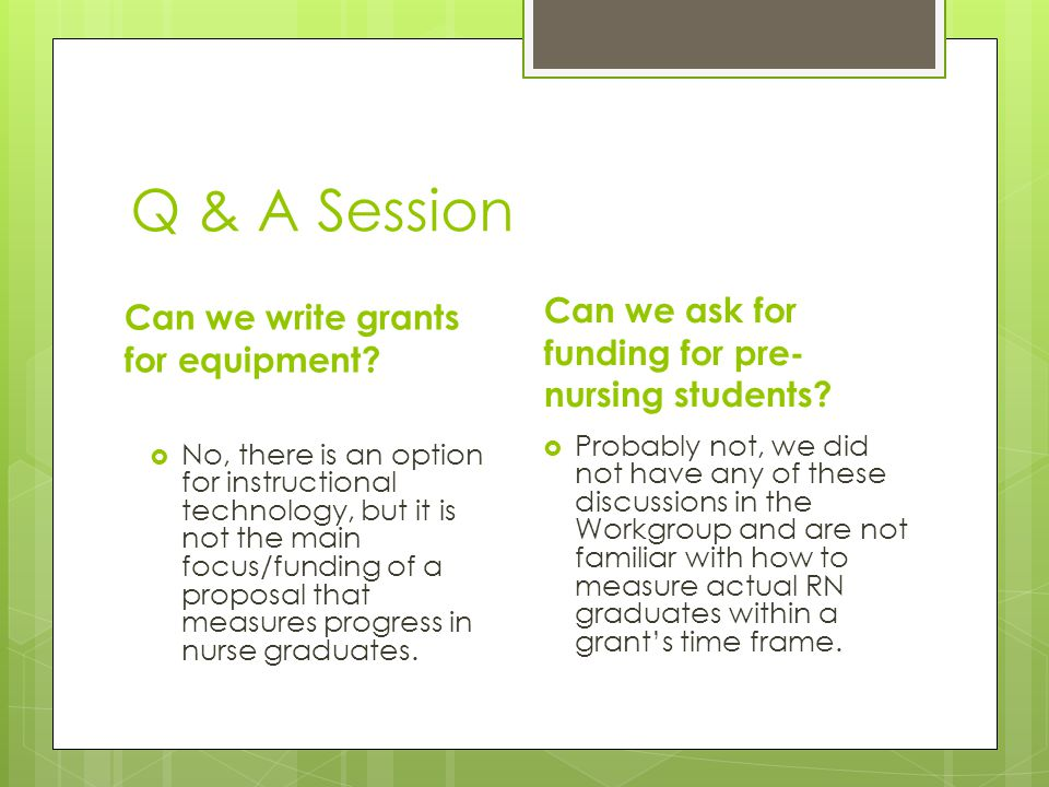 Q & A Session Can we ask for funding for pre-nursing students