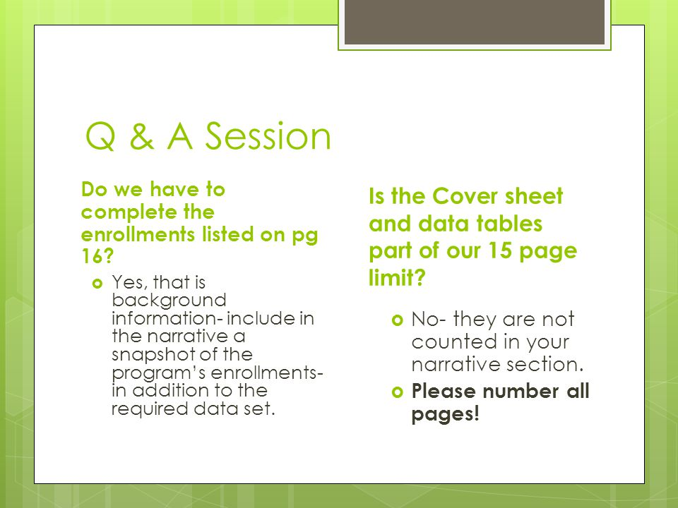 Q & A Session Do we have to complete the enrollments listed on pg 16 Is the Cover sheet and data tables part of our 15 page limit