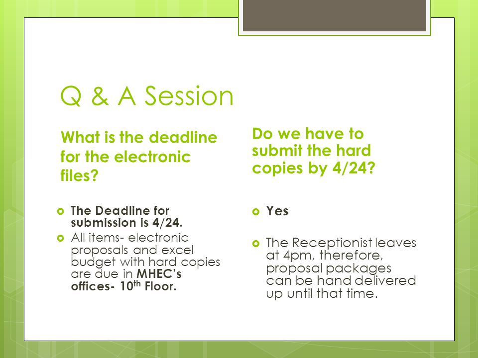Q & A Session What is the deadline for the electronic files