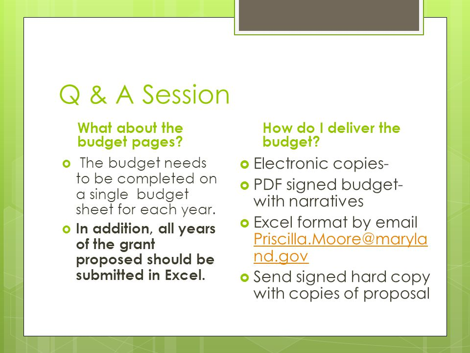 Q & A Session Electronic copies- PDF signed budget- with narratives
